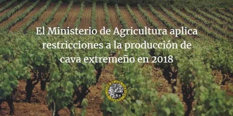 El Ministerio de Agricultura aplica restricciones a la producción de cava extremeño en 2018