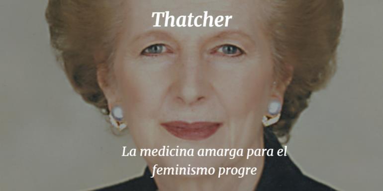 Thatcher, medicina amarga para el feminismo progre. Roquelo López Tolentino. El Club de los Viernes