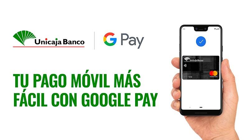 Unicaja Banco ofrece a sus clientes Google Pay, que permite realizar pagos con dispositivos móviles sin necesidad de una tarjeta física