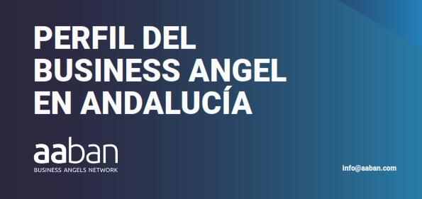 El Perfil del Inversor Andaluz, recién publicado por la Asociación Andaluza de Business Angels (AABAN) y Promálaga, ofrece las claves para la inversión en Andalucía